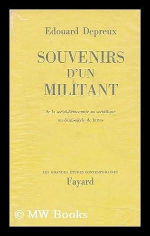 Souvenirs D'Un Militant : Cinquante Ans De Lutte, De La Social-Democratie Au Socialisme (1918-...