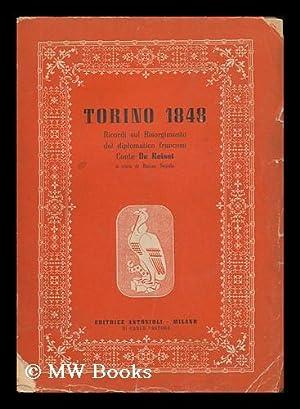 Torino 1848; Ricordi Sul Risorgimento Del Diplomatico Francese, a Cura Di Renzo Segala: Reiset, ...