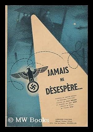 Jamais Ne Desespere; Anecdotes De Captivite Militaire: Decard, Henri. Jean