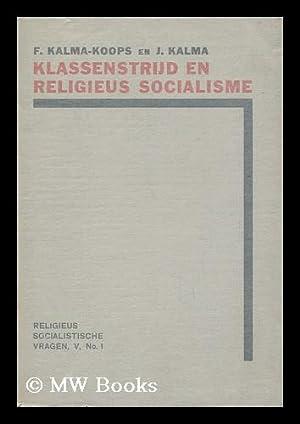 Klassenstrijd En Religieus-Socialisme / Door F. Kalma-Koops: Kalma-Koops, F. J.