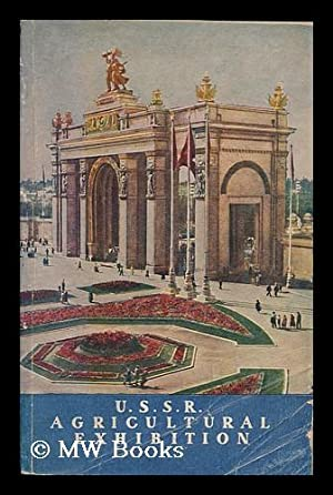 U. S. S. R. Agricultural Exhibition: Ussr Agricultural Exhibition