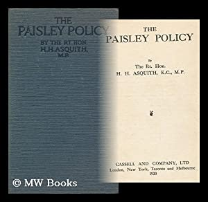 The Paisley Policy / by H. H. Asquith: Asquith, Herbert Henry (1852-1928)