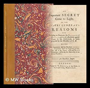 An Important Secret Come to Light : Or, the States General's Reasons for Refusing to Guaranty ...