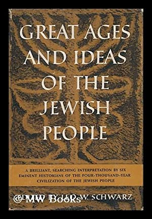 Great Ages and Ideas of the Jewish People, by Salo W. Baron [And Others]: Baron, Salo Wittmayer. ...