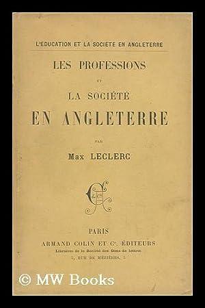 Les Professions Et La Societe En Angleterre: Leclerc, Max