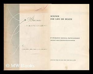 Science for Life or Death: Sarnoff, David (1891-)