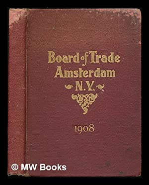 Official manual of the Board of Trade, Amsterdam, New York. containing portraits of officers, ...