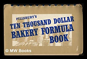 Pillsbury's ten thousand dollar bakery formula book: Pillsbury Mills, Inc.