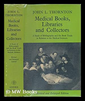 Medical books, libraries and collectors : a study of bibliography and the book trade in relation to...