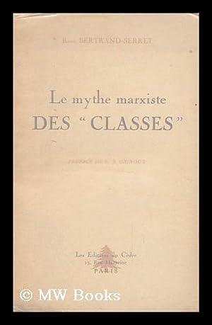 """Le Mythe Marxiste Des """"Classes"""" / Rene Bertrand-Serret ; Preface De C. J. Gignoux: ..."""