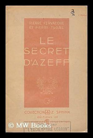 Le Secret D'Azeff / [Par] Pierre Fervacque Et Pierre Tugal: Fervacque, Pierre. Pierre ...