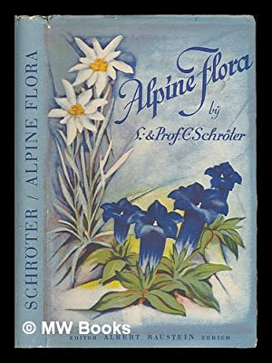 Coloured vade-mecum to the Alpine flora / text in English, French and German by C. Schroter ; ...