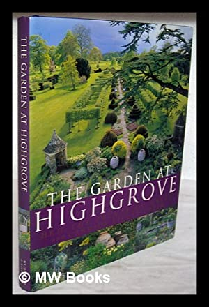 The garden at Highgrove / H.R.H. The Prince of Wales and Candida Lycett Green ; photography by ...