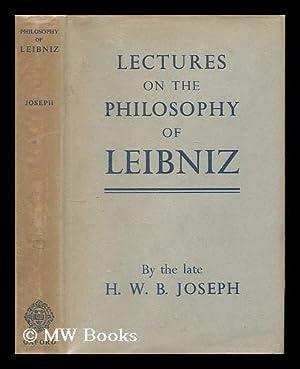 Lectures on the philosophy of Leibniz /: Joseph, H. W.