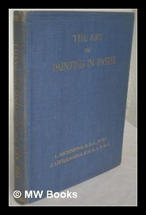 The art of painting in pastel /: Richmond, Leonard. Brangwyn,