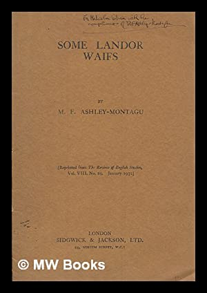Some Landor waifs / by M. F. Ashley-Montagu. Reprinted from the Review of English studies, vol...