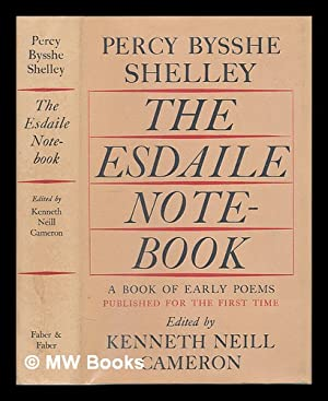 The Esdaile notebook : a volume of: Shelley, Percy Bysshe