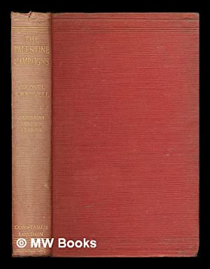 The Palestine campaigns / By Colonel A.P. Wavell: Wavell, Archibald Percival Wavell Earl (1883...