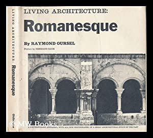 Living architecture: Romanesque / text by Raymond: Oursel, Raymond