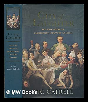 City of laughter : sex and satire in 18th century London / Vic Gatrell: Gatrell, Vic (1941-)