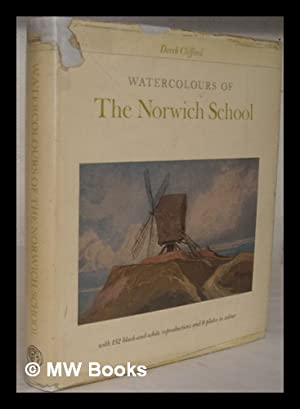 Watercolours of the Norwich School / by Derek Clifford: Clifford, Derek Plint