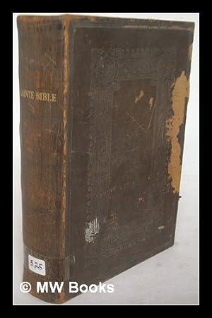 La Sainte Bible, qui contient Le Vieux et le Nouveau Testament / version de J. F. Ostervald: Bible....