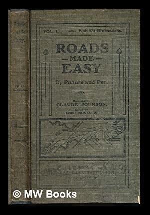 Roads made Easy by Picture and Pen. Compiled by C. Johnson. Edited by Lord Montagu. Volume 1: ...