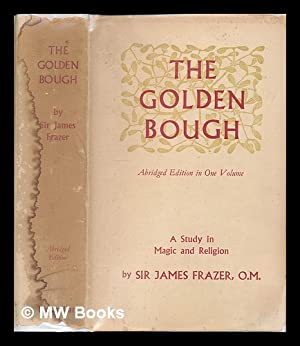 The golden bough : a study in magic and religion: Frazer, James George Sir, 1854-1941
