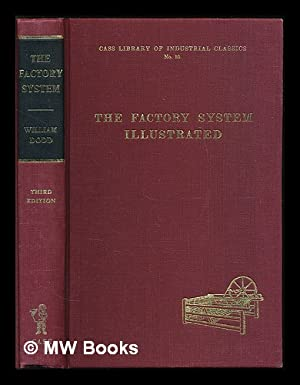The factory system illustrated in a series of letters to the Right Hon. Lord Ashley / by ...