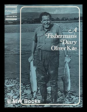 A fisherman's diary / by Oliver Kite;: Kite, Oliver (1920-1968)