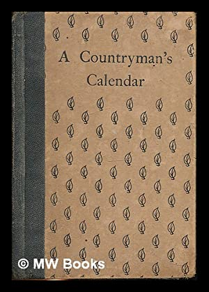 A countryman's calendar : sayings for the months / compiled by Gerald Cooper Bateman: Bateman, ...