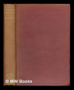 Specimen days in America / by Walt Whitman ; revised by the author, with fresh preface and ...