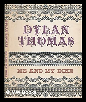 Me and my bike / by Dylan: Thomas, Dylan (1914-1953)