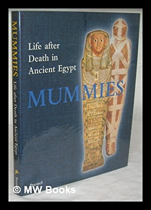 Mummies : life after death in ancient Egypt / by Renate Germer ; with contributions by Hartwig...