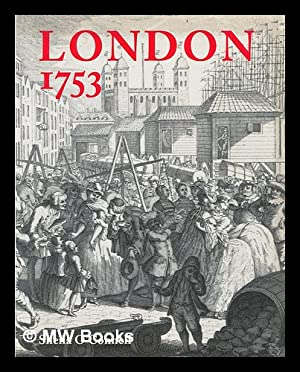 London 1753 / [by] Sheila O'Connell, with contributions by Roy Porter, Celina Fox and ...