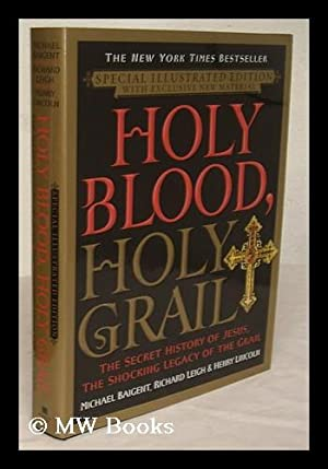 Holy blood, Holy Grail / Michael Baigent,: Baigent, Michael. Leigh,