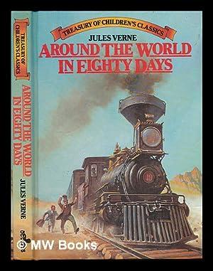 Around the world in eighty days /: Verne, Jules (1828-1905)