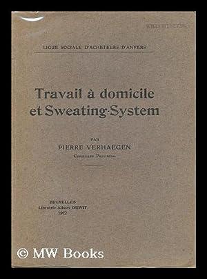 Travail a Domicile Et Sweating-System: Verhaegen, Pierre, Baron