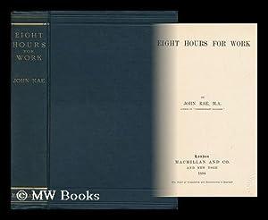 Eight Hours for Work, by John Rae: Rae, John (1845-1915)