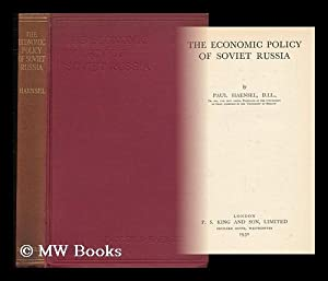 The Economic Policy of Soviet Russia / by Paul Haensel: Haensel, Paul (1878-)