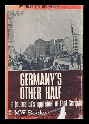Germany's Other Half; a Journalist's Appraisal of: Nesselrode, Franz Von