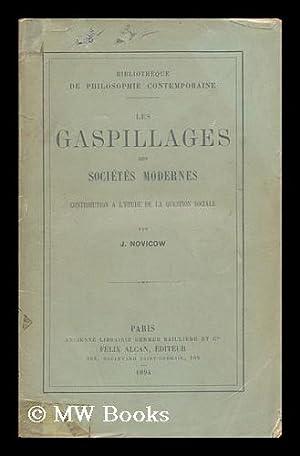 Les Gaspillages Des Societes Modernes : Contribution: Novicow, Jacques