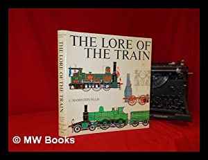 The Lore of the Train, by C.: Ellis, C. Hamilton