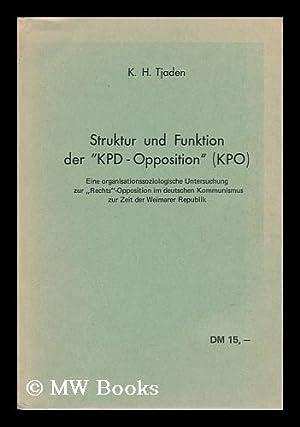 Struktur Und Funktion Der Kpd-Opposition (KPO) : Eine Organisations Soziologische Untersuchung Zur ...