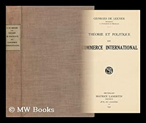 Theorie Et Politique Du Commerce International / Georges De Leener: Leener, Georges De