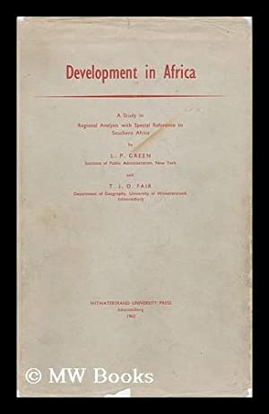 Development in Africa : a Study in Regional Analysis with Special Reference to Southern Africa &#...
