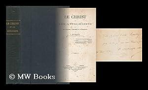Le Christ Et Les Antechrists Dans Les Ecritures, L'Histoire Et La Conscience: Dechamps, Victor...