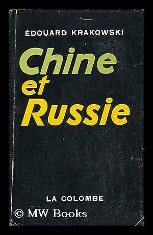 Chine Et Russie : L'Orient Contre La Civilisation Occidentale: Krakowski, Edouard (1896-)