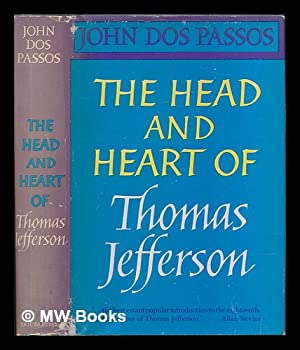 The Head and Heart of Thomas Jefferson: Dos Passos, John (1896-1970)