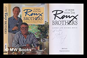 At Home with the Roux brothers / Albert and Michel Roux: Roux, Albert (1935-)